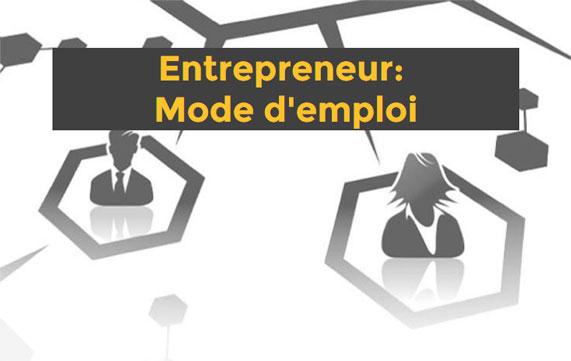 Entrepreneur : Mode d'emploi